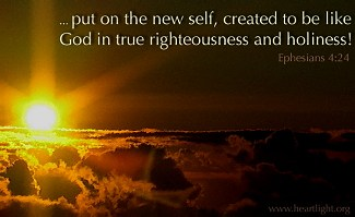 The New Heart Is To Be Of True Righteousness and Holiness