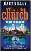 This Little Church Went to Market - Gary Gilley