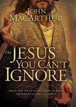 Jesus You Can't Ignore John MacArthur