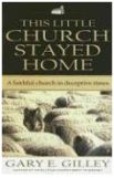 Books: This Little Church Stayed Home by Gary Gilley - Girded with Truth