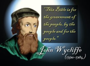 History of The English Bible John Wycliffe this Bible is for the government of the people