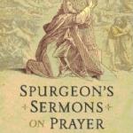 C.H. Spurgeon: Continue In Prayer