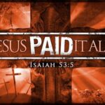 Isaiah 53 Jesus Paid It All