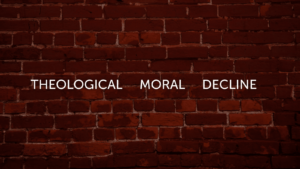 Theological Moral Decline – A. W. Pink
